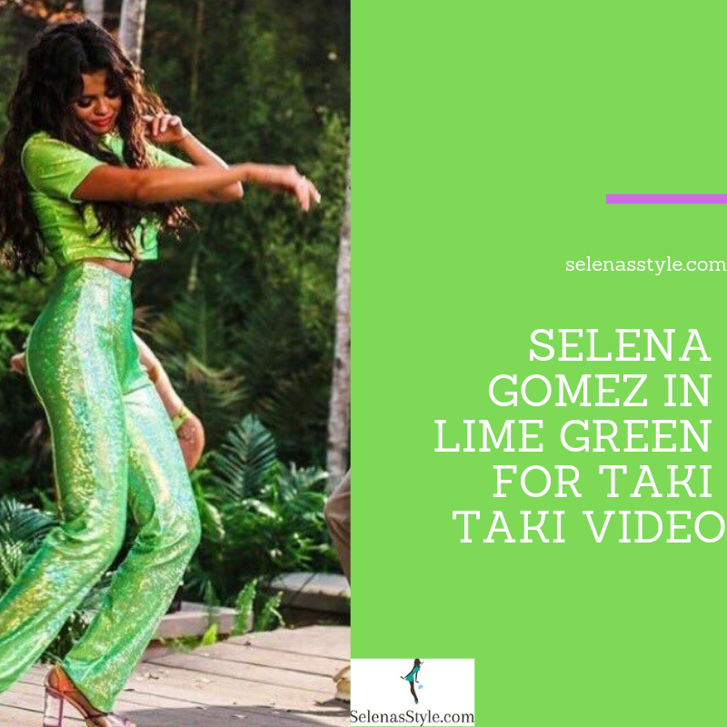 Selena Gomez style blog lime green top and trousers clear multi colour sandals Taki Taki video