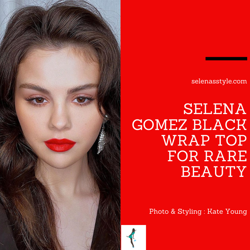 Where to get Selena Gomez putfits March 2021 blog black puff sleeve wrap top Rare Beauty