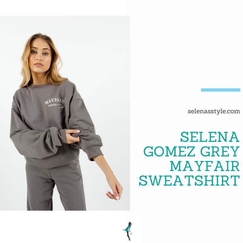 Where to get Selena Gomez outfits October 2021 grey Mayfair Athletic Club Sweatshirt
